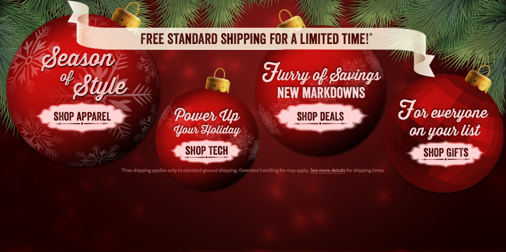 Free Standard Shipping For A Limited Time! Shop Apparel, Technology, Clearance and Gifts.