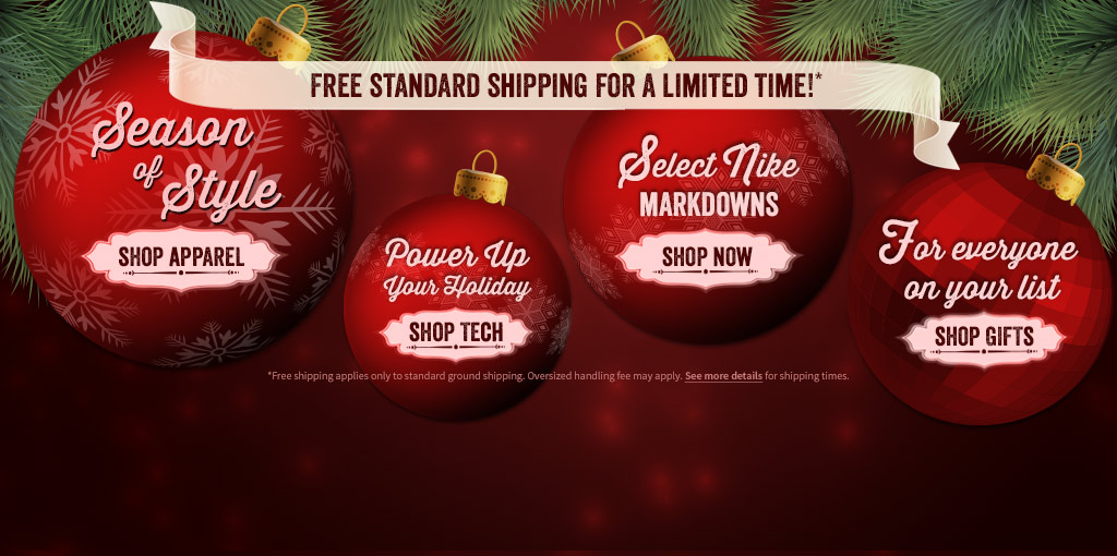 Free Standard Shipping For A Limited Time! Shop Apparel, Technology, Nike Markdowns, and Gifts