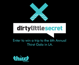 Thirst Project's Dirty Little Secret Sweepstakes, enter now.