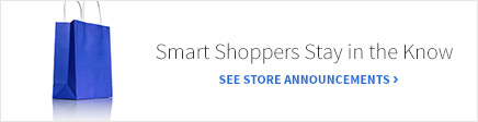 Smart shoppers stay in the know. See store announcements.