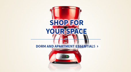 Dorm and Apartment Essentials. Shop for your home.